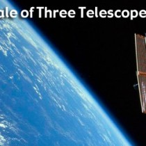 Podcast: A Tale of Three Telescopes