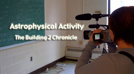 Astronomical Activity: The Building 2 Chronicle